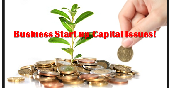 Business Start Up Capital Issues….Dealing with them