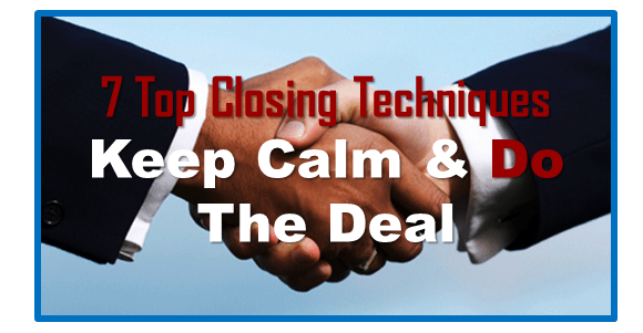 7 Top Closing Techniques to Super Charge Your Business