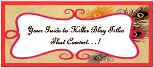 Killer Blog Titles and Email Headlines