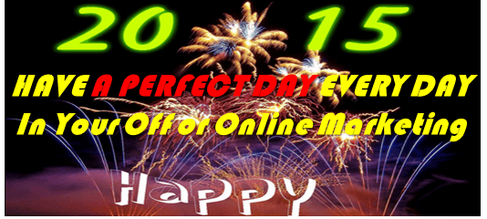 Have a Perfect Online Marketing Day 2015