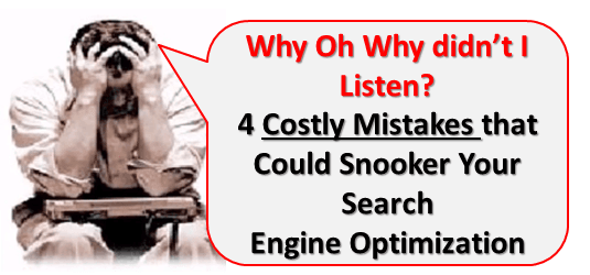 4 Costly Mistakes for Search Engine Optimization