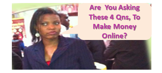 How Asking These 4 Qns You Can Make Money Online
