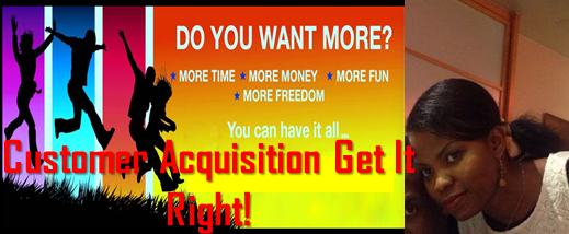 Get Your Advertising Right to Improve Your Customer Acquisition Rates!