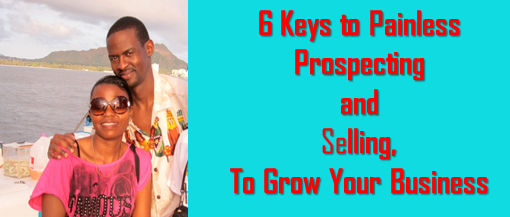Prospecting and Selling for profits is an Art that We all Must Master!