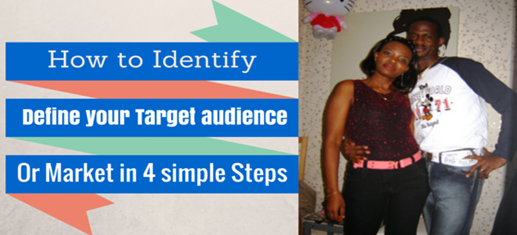 How to Identify and Define your Target audience or Market in 4 Simple Steps!