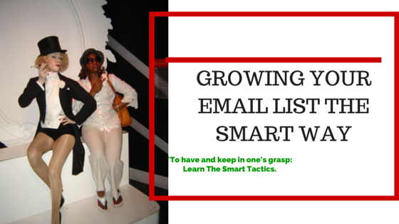 Growing your email List in 4 Smart and Effective Tips!