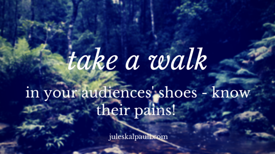 To master the Art of Selling, take a walk in your Target Audience shoes!