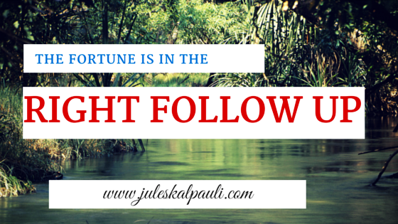 Your Email List Fortune is in the right Follow up Sequence!