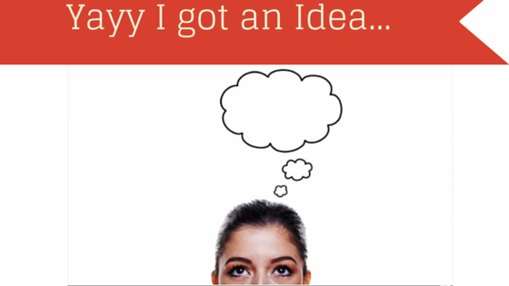 Have you Got an Idea? Did you write it down? Then you haven't got it!