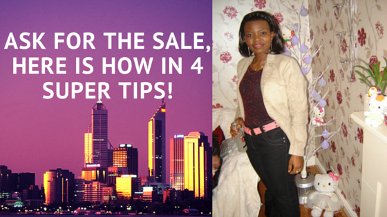 5 Super Tips You may Not know on How to Ask For The Sale!