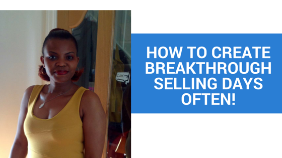 Ready to have a breakthrough selling and live your dreams?