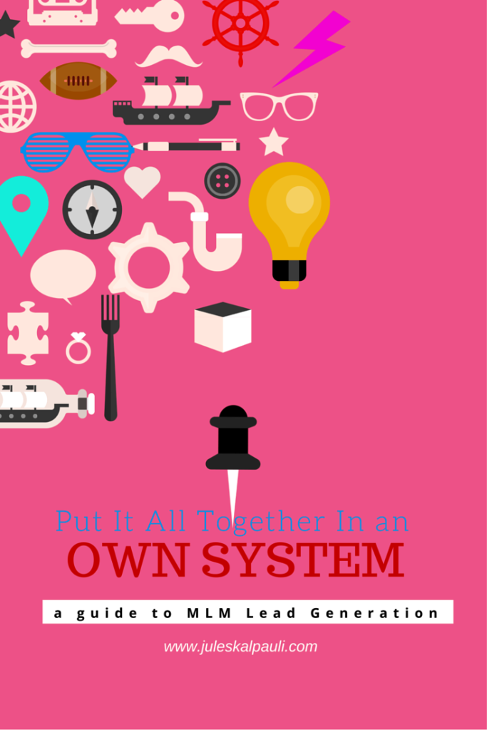 HAVE A SYSTEM? 6 EASY TO FOLLOW HACKS TO GENERATE MLM LEADS!
