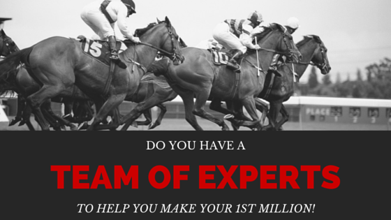 MAKING MONEY DEFINITELY NEEDS A TEAM OF EXPERTS OR WEALTH TEAM WORKING FOR/WITH YOU!