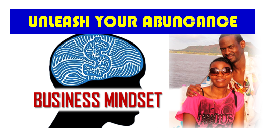 Unleash the entrepreneur within fine tune your Business Mindset!