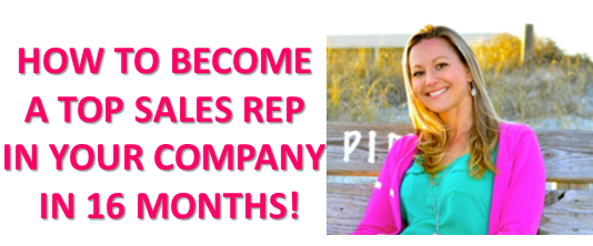 How To Become A Top Sales Rep in Your Company in 16mths!