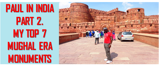 My Top 7 Mughal era monuments in Agra – Paul in India Part 2 #dreamtrips #worldventures #mughalmonuments