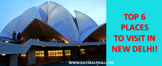Top 6 Places to Visit in New Delhi, Its Magic- Pauli in India Part 3!