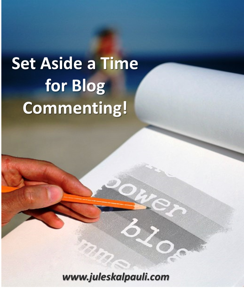 Set aside time for Blog Comments To Build Your blog Traffic! #bloggingtips