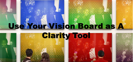 Your Vision Board as a Clarity Tool!