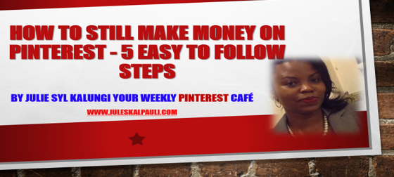 How to Still Make Money on Pinterest!