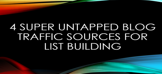 What Untapped Free Blog Traffic Sources & Email Lists!