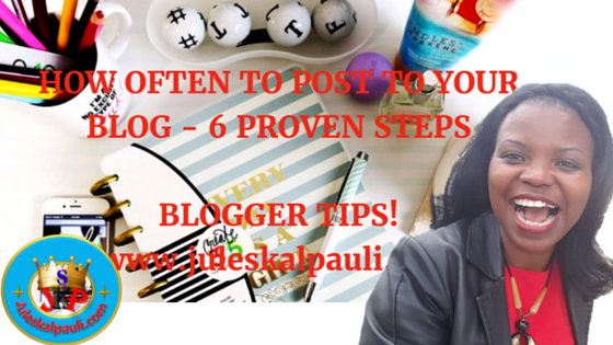 6 Effective Steps to Determine How often to Post on Your Blog!