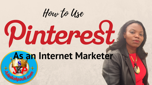 How to Use Pinterest for Internet Marketing!