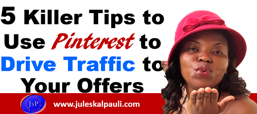 7 Killer Steps to Use Pinterest to Drive Traffic to your Offers #pinterestmarketing