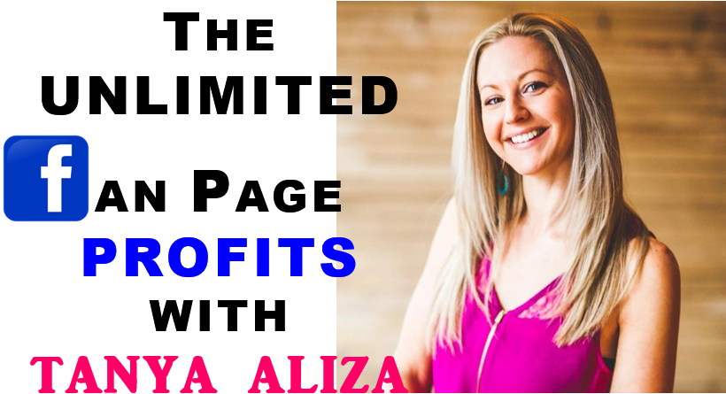 Unlimited Fan Page Profits with Tanya Aliza – Detailed Review