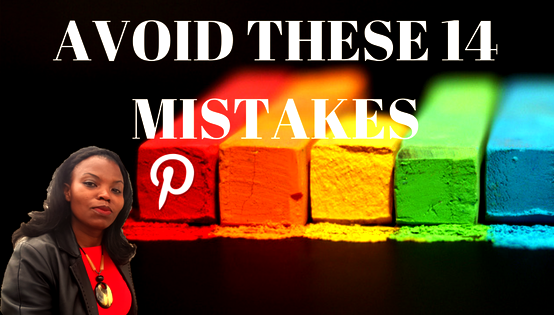 14 Pinterest Mistakes new users must avoid, I made them all. How to Fix or Avoid Them.
