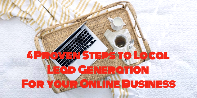 Our 4 Super Tips to Online and Local Lead Generation!