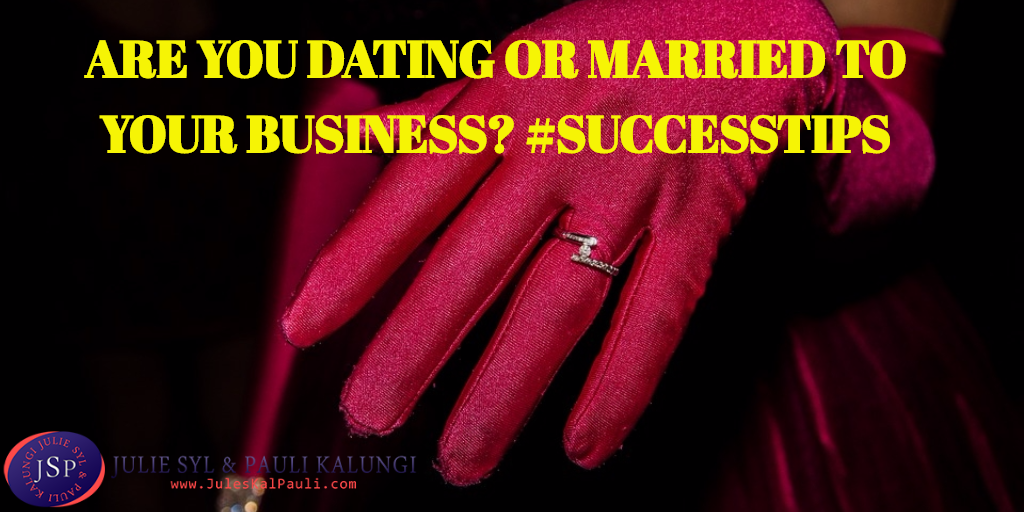 NETWORK MARKETING: ARE YOU DATING OR MARRIED TO YOUR BUSINESS?