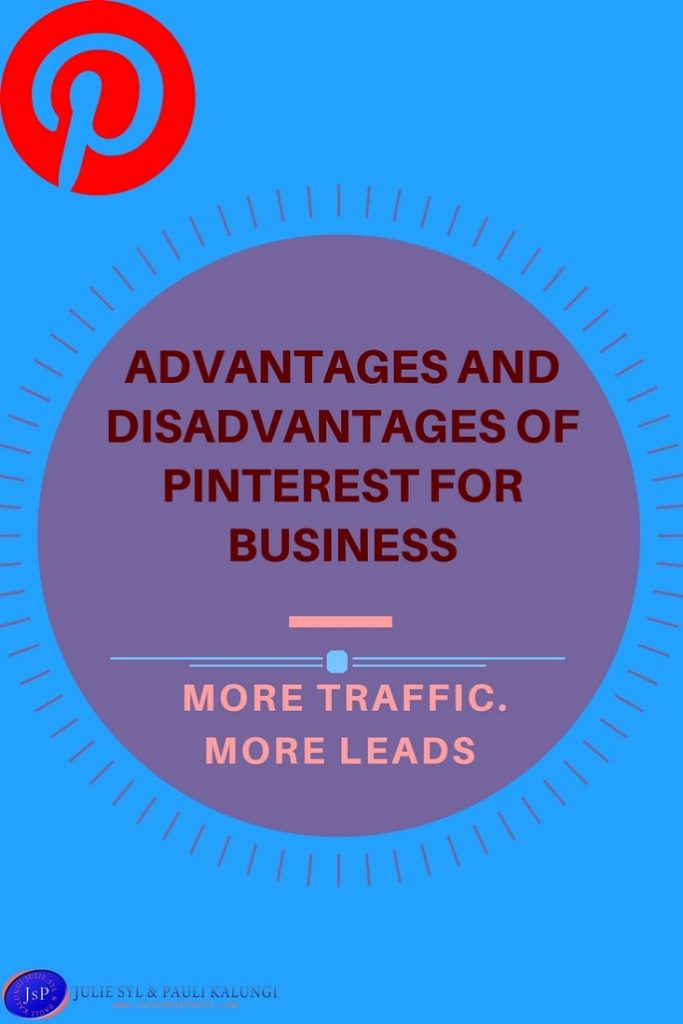 advantages of Pinterest| disadvantages of Pinterest| Pinterest for business| Julie Syl Kalungi| advantages and disadvantages of pinterest|