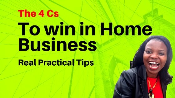 How to Win in Home Business - the 4 Cs #homebusinesstips