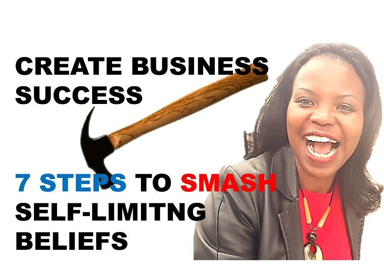 7 Steps to Business Breakthrough by Smashing Self-Limiting Beliefs! #winningmindset