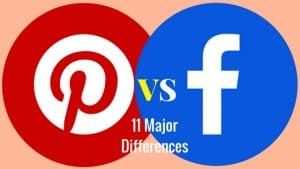 Pinterest Vs Facebook: 11 Crucial Differences for Business?