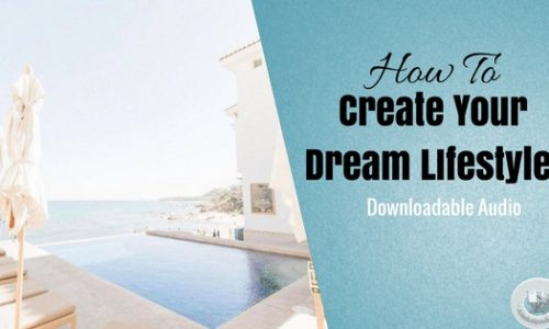 THE ART OF CREATING YOUR DREAM LIFESTYLE TO MANIFESTATION!