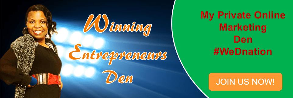 winning entrepreneurs den - #WeDnation