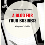 3 Reasons Why Using a Blog for Your Business is a Smart Idea