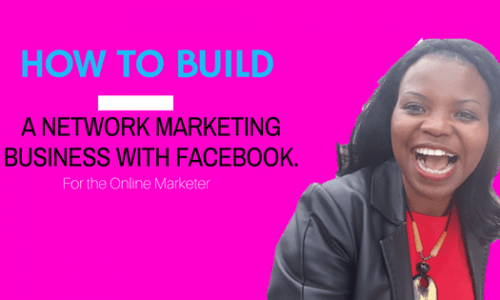 Hot ot Build a Network Marketing Business on Facebook Faster!