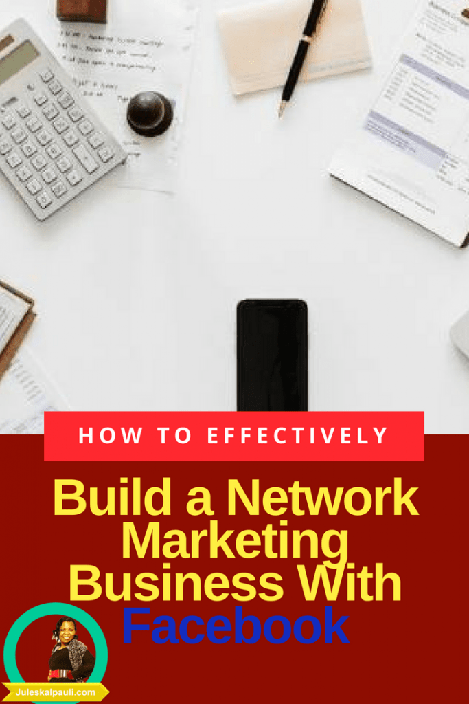 Hot ot Build a Network Marketing Business on Facebook without Annoying Family or friends, Faster!