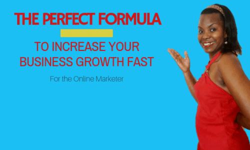 Here's the Perfect Formula to Increase Business Growth Fast?