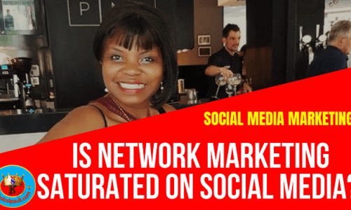 Is Network Marketing Saturated? HOw do we build with Social Media?