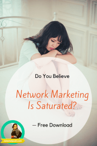 So, everyone you tell about your amazing new Product and business has heard of it is using it? Is network marketing Saturated in your Area or globally?