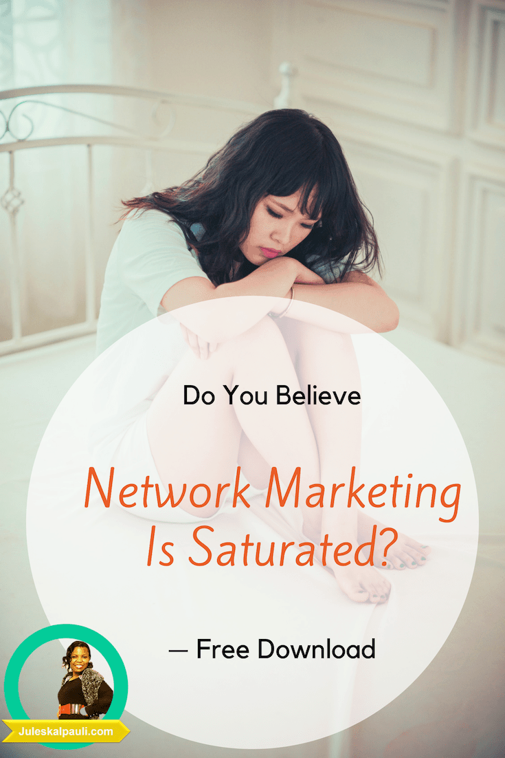 Is everyone you meet or know already part of your new project or using the product and none ever told you about it? Or is Network Marketing Saturated online and in your hood?