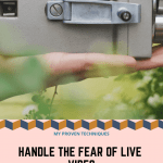 How to Effectively Handle the Fear of doing Facebook Live Videos!