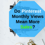What do the Pinterest Monthly Views Numbers Mean?