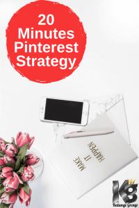 20 minutes Pinterest Strategy