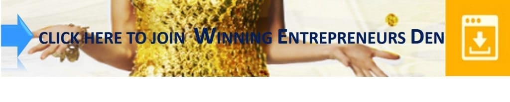 Winning Entrepreneurs Den - Join in