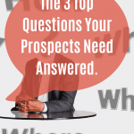 The 3 Questions Prospects Need Answered